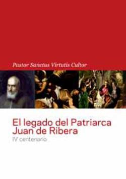 El legado del patriarca Juan de Ribera