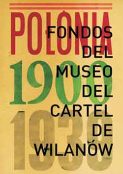 Polonia 1900-1939: Fondos del Museo del Cartel de Wilanów
