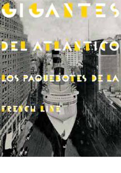 Gigantes del Atlántico - Los paquebotes de la French Line