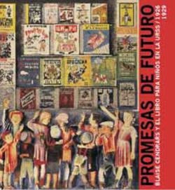 Promesas del futuro - Blaise Cendrars y el libro para niños en la URSS, 1926-1929