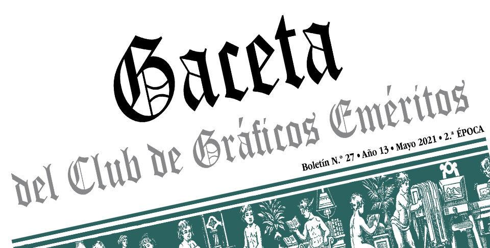 Gaceta del Club de Gráficos Eméritos, mayo 2021